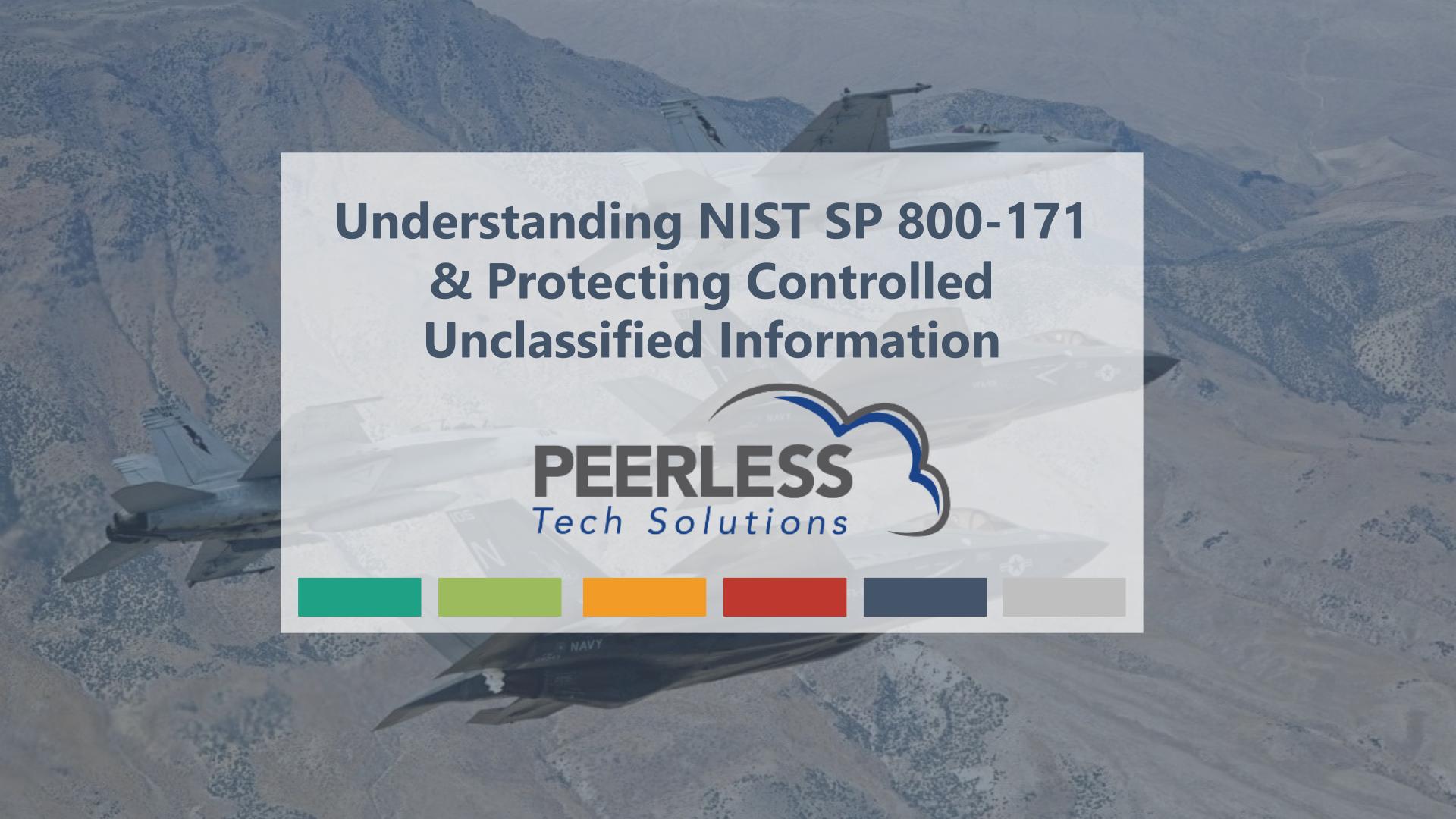 Webinar_Understanding NIST SP 800-171 and Protecting CUI