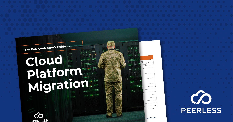 Guide: Cloud Platform Migration for DoD Contractors